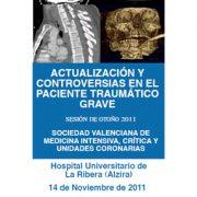 Actualización y Controversias en el paciente traumático grave Sesión de Otoño 2011 -SOVAMICYUC